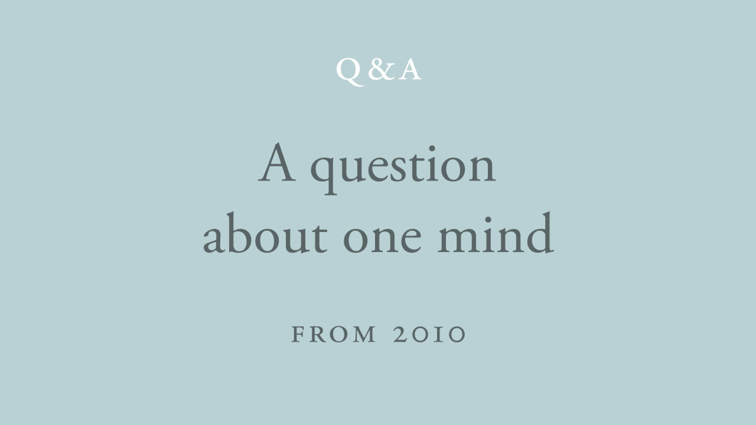 Is our experience proof that consciousness experiences itself only through one mind?
