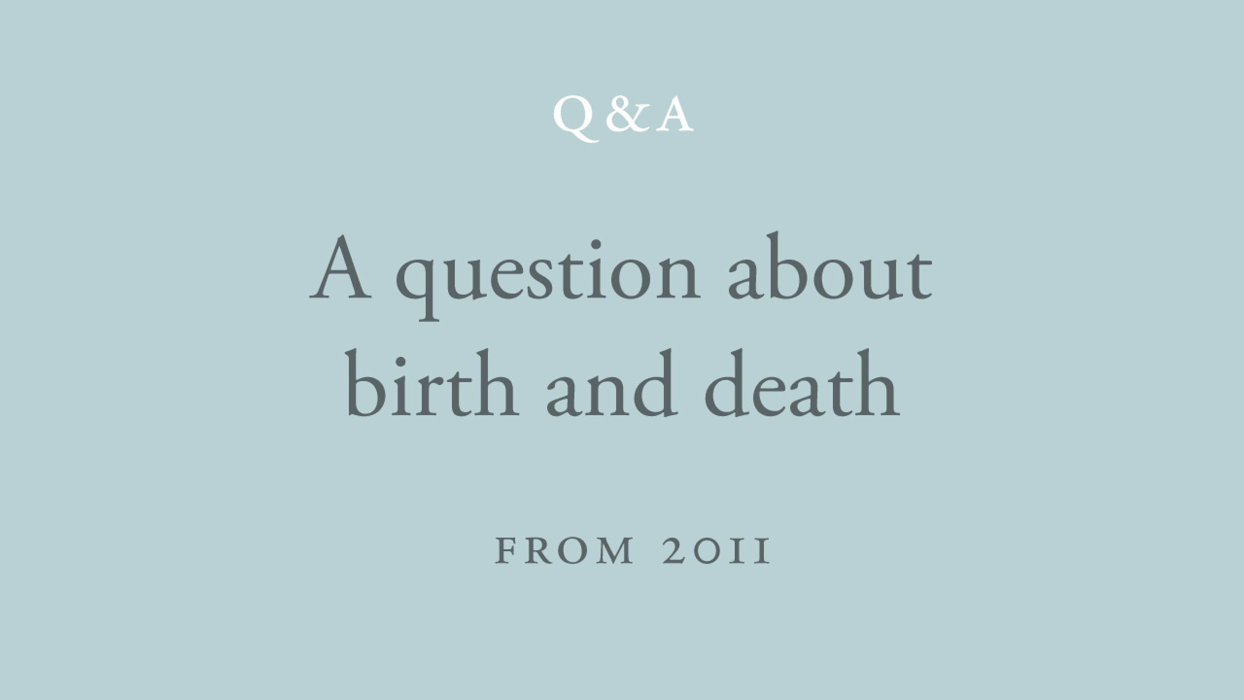 What is the experience of birth or death?